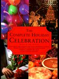 The Complete Holiday Celebration: songs, poems, stories and recipes for happy holidays throughout the year