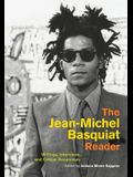 The Jean-Michel Basquiat Reader: Writings, Interviews, and Critical Responses
