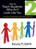 How to Teach Students Who Don't Look Like You: Culturally Responsive Teaching Strategies