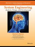 System Engineering Analysis, Design, and Development: Concepts, Principles, and Practices