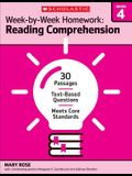 Week-By-Week Homework: Reading Comprehension Grade 4: 30 Passages - Text-Based Questions - Meets Core Standards