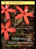 Wildflowers and Plant Communities of the Southern Appalachian Mountains and Piedmont: A Naturalist's Guide to the Carolinas, Virginia, Tennessee, and