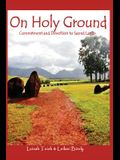 On Holy Ground: Commitment and Devotion to Sacred Lands