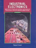 Industrial Electronics: Applications for Programmable Controllers, Instrumentation & Process Control, and Electrical Machines & Motor Controls