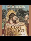 The Lost Gospel of Judas Iscariot Lib/E: A New Look at Betrayer and Betrayed