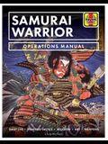 Samurai Warrior Operations Manual: Daily Life * Fighting Tactics * Religion * Art * Weapons