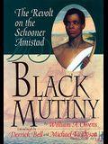 Black Mutiny: The Revolt on the Schooner Amistad