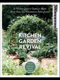 Kitchen Garden Revival: A Modern Guide to Creating a Stylish Small-Scale, Low-Maintenance Edible Garden