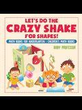Let's Do the Crazy Shake for Shapes! Math Books for Kindergarten - Children's Math Books