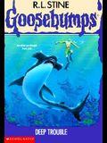 Deep Trouble (Goosebumps (Quality))