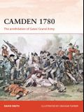 Camden 1780: The Annihilation of Gates' Grand Army