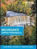 Moon Michigan's Upper Peninsula: Scenic Drives, Waterfalls, Lakeside Getaways