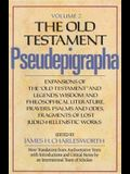 The Old Testament Pseudepigrapha, Volume 2: Expansions of the old Testament and Legends, Wisdom and Philosophical Literature, Prayers, Psalms and Od