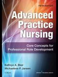 Advanced Practice Nursing, Fifth Edition: Core Concepts for Professional Role Development (Revised)