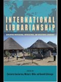 International Librarianship: Developing Professional, Intercultural, and Educational Leadership