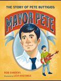 Mayor Pete: The Story of Pete Buttigieg