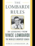 The Lombardi Rules: 25 Lessons from Vince Lombardi--The World's Greatest Coach