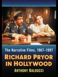 Richard Pryor in Hollywood: The Narrative Films, 1967-1997