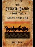 The Checker Board: Book Two: Life's Endgame
