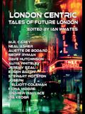 London Centric: Tales of Future London