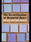 The Securitization of Memorial Space: Rhetoric and Public Memory