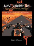 Bush Redemption: Sequel to Blood Gold Revenge