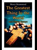 The Greatest Thing In the World and Other Essays: Lessons from the Angelus, The Changed Life, the Greatest Need of the World, Dealing with Doubt