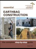 Essential Earthbag Construction: The Complete Step-By-Step Guide