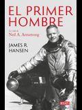 Primer Hombre. La Vida de Neil A. Armstrong / First Man: The Life of Neil A. Armstrong