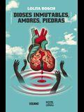 Dioses Inmutables, Amores, Piedras
