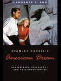Stanley Cavell's American Dream: Shakespeare, Philosophy, and Hollywood Movies