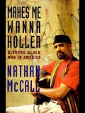 Makes Me Wanna Holler:: A Young Black Man in America