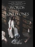 Words to Loved Ones: Series - Meet Messiah: A Simple Man's Commentary on John Part 3, Chapters 13-17