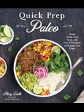 Quick Prep Paleo: Simple Whole-Food Meals with 5 to 15 Minutes of Hands-On Time