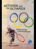 Activism and the Olympics: Dissent at the Games in Vancouver and London