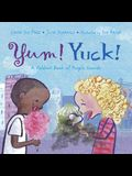 Yum! Yuck!: A Foldout Book of People Sounds
