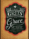 Grits to Grace: Devotions from the Farmhouse Porch