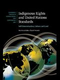 Indigenous Rights and United Nations Standards: Self-Determination, Culture and Land