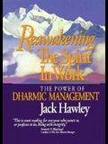 Reawakening the Spirit in Work: The Power of Dharmic Management