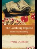 The Gambling Impulse: The History of Gambling