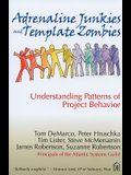 Adrenaline Junkies and Template Zombies: Understanding Patterns of Project Behavior