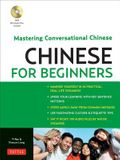 Chinese for Beginners: Mastering Conversational Chinese (Audio CD Included) [With MP3]