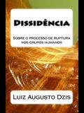 Dissidência: Sobre O Processo de Ruptura Nos Grupos Humanos