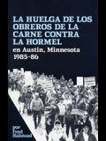 La Huelga de Los Obreros de la Carne Contra La Hormel