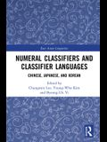 Numeral Classifiers and Classifier Languages: Chinese, Japanese, and Korean