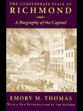 Confederate State of Richmond: A Biography of the Capital