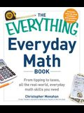 The Everything Everyday Math Book: From Tipping to Taxes, All the Real-World, Everyday Math Skills You Need (Everything Series)