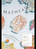 Maphead: Charting the Wide, Weird World of Ge