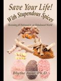 Save Your Life with Stupendous Spices: Becoming pH Balanced in an Unbalanced World