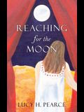 Reaching for the Moon: a girl's guide to her cycles.